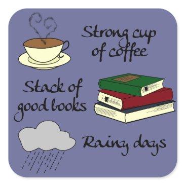 Coffee Themed Coffee, Books & Rain - Change Color Square Sticker