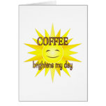 Coffee Brightens Greeting Card