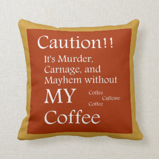 Coffee Caution Wizdom Pillow by Sharles