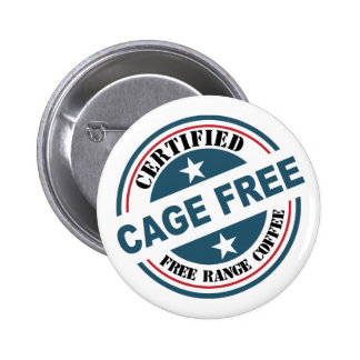 Coffee Certified Free Range and Cage Free fun Button