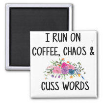 coffee Chaos and Cuss Words Magnet