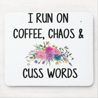 coffee Chaos and Cuss Words Mouse Pad