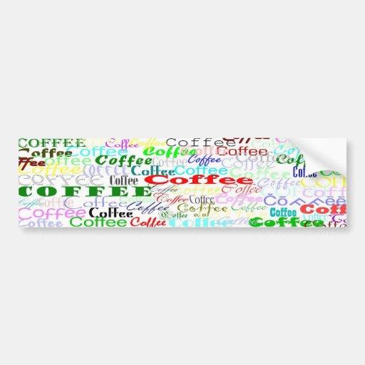 Coffee Coffee Coffee! Car Bumper Sticker