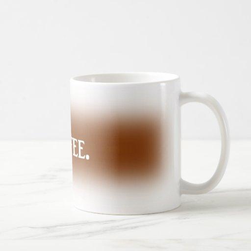 Coffee. Coffee Mug