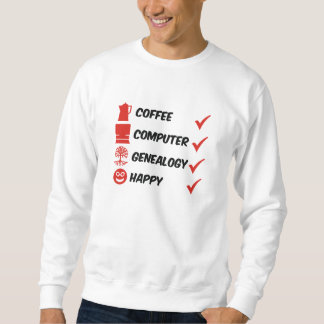 Coffee Computer Genealogy Happy Sweatshirt
