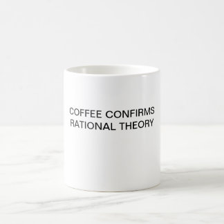 COFFEE CONFIRMS RATIONAL THEORY COFFEE MUG