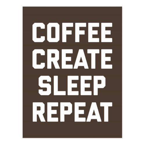 Coffee Create Sleep Repeat Funny Quote Postcard