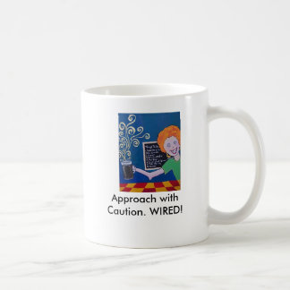 """Coffee Cup """" Approach with Caution. WIRED!"""" Mugs"""