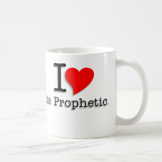 Coffee Cup I love the Prophetic