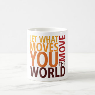 Coffee Cup |  Let What Moves You Move the World Classic White Coffee Mug