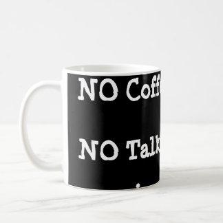 Coffee Cup NO Coffee NO Talkie