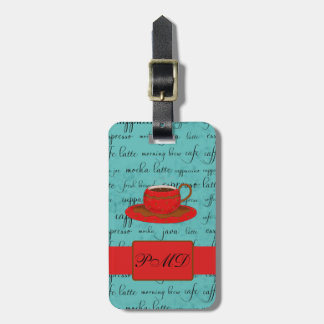 Coffee Cup & Words Turquoise  & Red Monogrammed Bag Tag