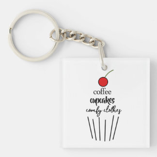 Coffee, Cupcakes, Comfy Clothes Keychain