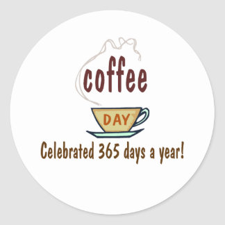 Coffee Day Celebrated 365 Days A Year Stickers