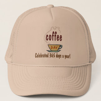 Coffee Day Celebrated 365 Days A Year Trucker Hat