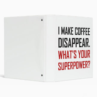 Coffee Disappear Superpower 3 Ring Binder