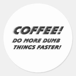 coffee do it faster classic round sticker