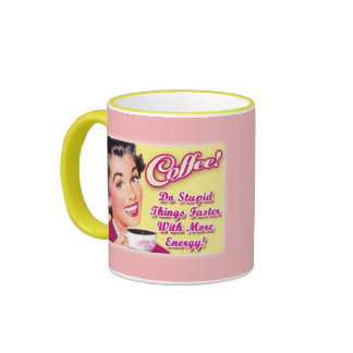 COFFEE!  Do Stupid Things Faster With More Energy! Ringer Mug