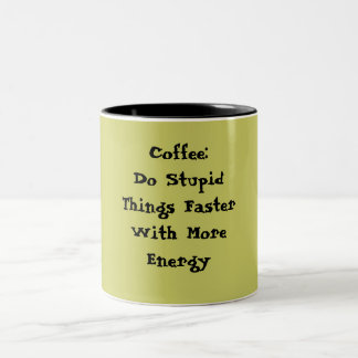 Coffee: Do Stupid Things Faster With More Energy Two-Tone Coffee Mug