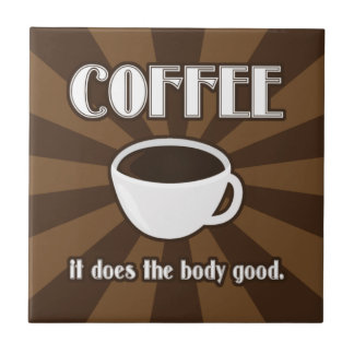 Coffee Does The Body Good II Tile