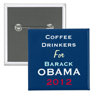 Coffee Drinkers For Barack OBAMA 2012 Button