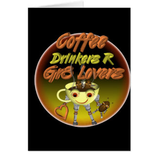 Coffee drinkers R better lovers Card