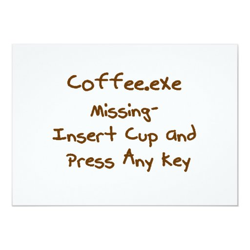 Coffee.exe missing, geek and computer humour custom invite