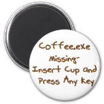 Coffee.exe missing, geek and computer humour refrigerator magnet