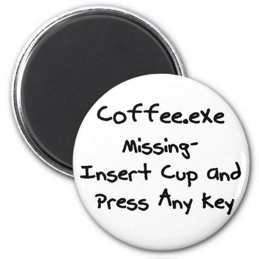 Coffee.exe missing - geek humour nerd humor refrigerator magnet