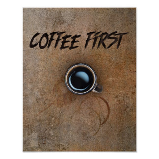 Coffee First a coffee lovers priority print