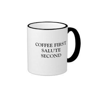 COFFEE FIRST SALUTE SECOND RINGER MUG