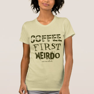 Coffee First Weirdo Tee