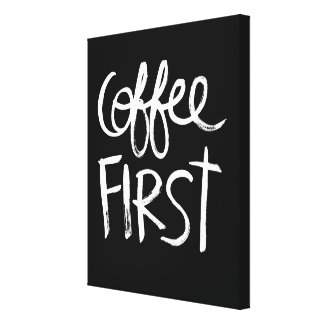 Coffee First   White Brush Script style Canvas Print