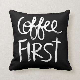 Coffee First | White Brush Script style Pillow