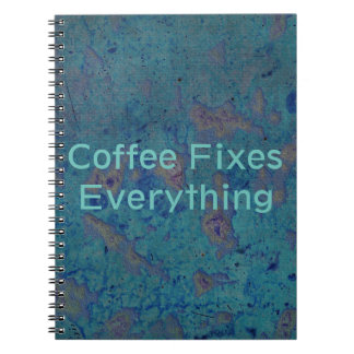 Coffee Fixes Everything Notebook