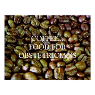 COFFEE FOOD FOR OBSTETRICIANS POSTER