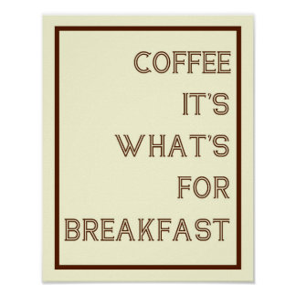 Coffee For Breakfast Poster