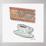 Coffee for Gossip Print