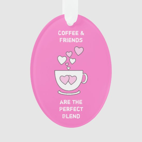 Coffee & Friends hot pink Ornament
