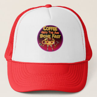 Coffee gets the job done fast trucker hat