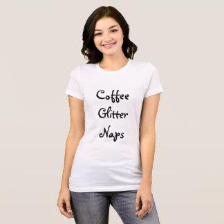 Coffee, Glitter, Naps T-Shirt