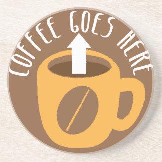 Coffee Goes here! Sandstone Coaster