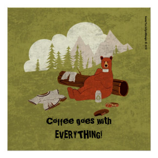 Coffee goes with Everything Poster