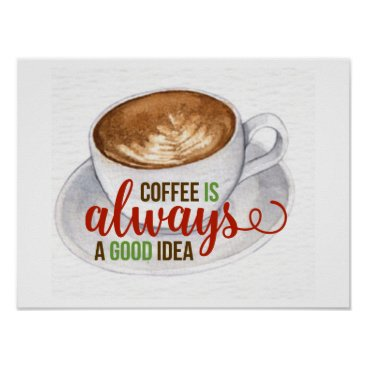 Art Themed Coffee Good Idea Watercolor Typography Poster