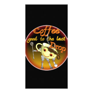 Coffee good to the last drop by Valxart com Picture Card