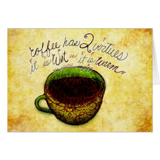 Coffee has virtues What my Coffee says to me Card