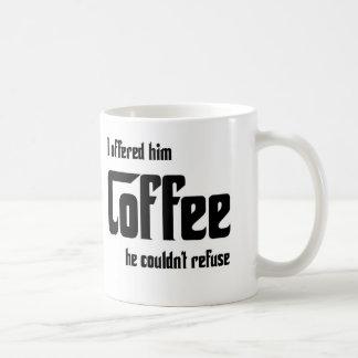 Coffee He Couldnt Refuse Mug