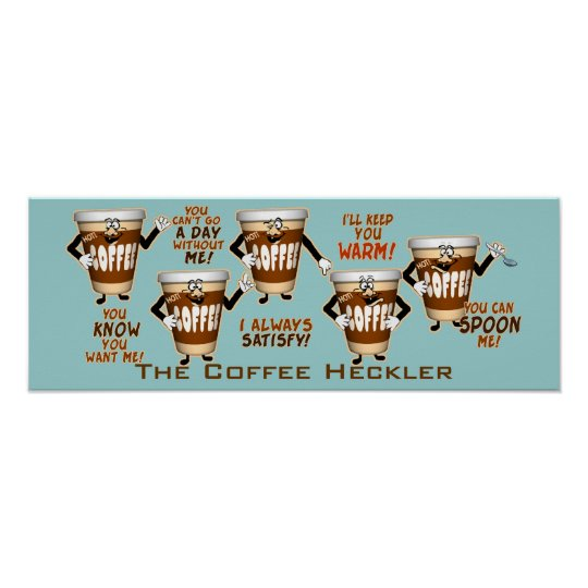 Coffee Heckler Humor Poster
