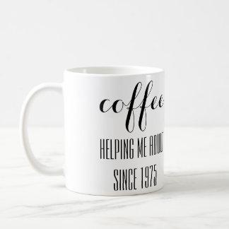 Coffee Helping Me Adult Since Custom Birth Year Coffee Mug