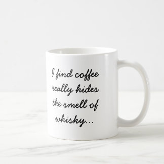 Coffee Hides the Smell of Whisky Classic White Coffee Mug